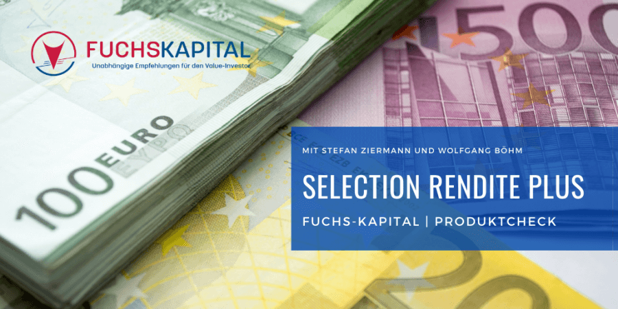 Selection Rendite Plus, Videobesprechung Fuchs-Kapital